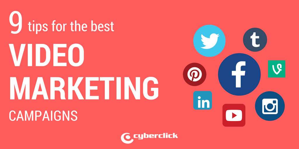 9 tips for the best video marketing campaigns.png