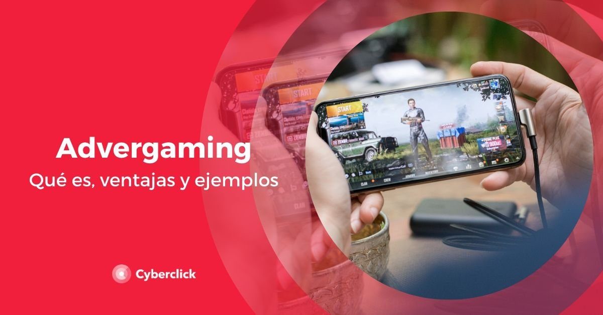 Advergaming que es ventajas y ejemplos