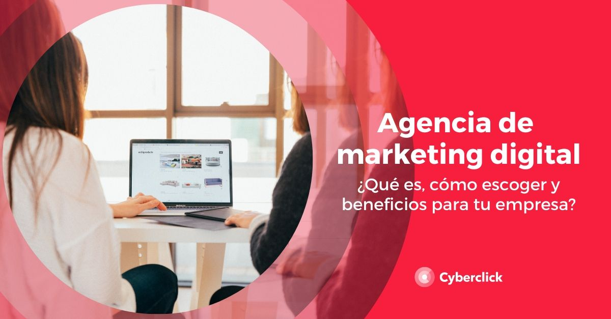 Agencia de marketing digital que es como escoger y beneficios para tu empresa