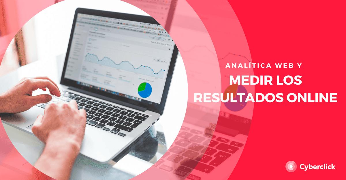 Analítica web y 5 herramientas para medir tus resultados online