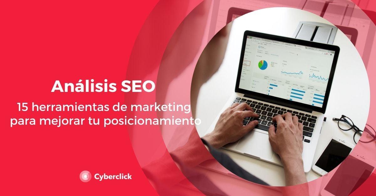 Analisis SEO 15 herramientas de marketing para mejorar tu posicionamiento