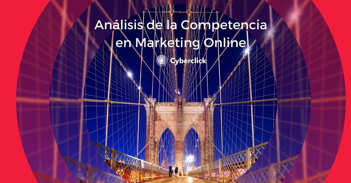 Analisis de la competencia en marketing online