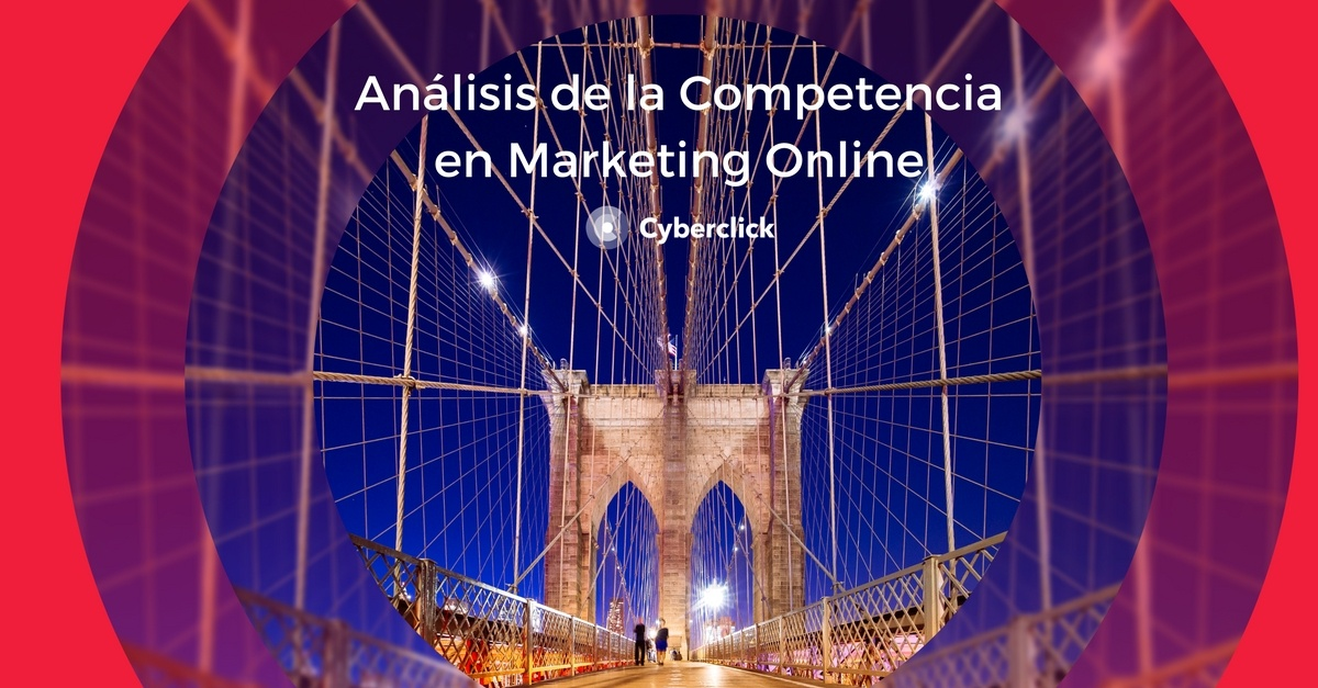 Analisis de la competencia en marketing online