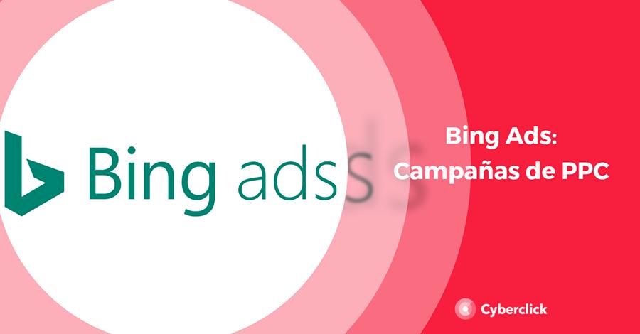 Bing Ads que es y como montar una campana de PPC