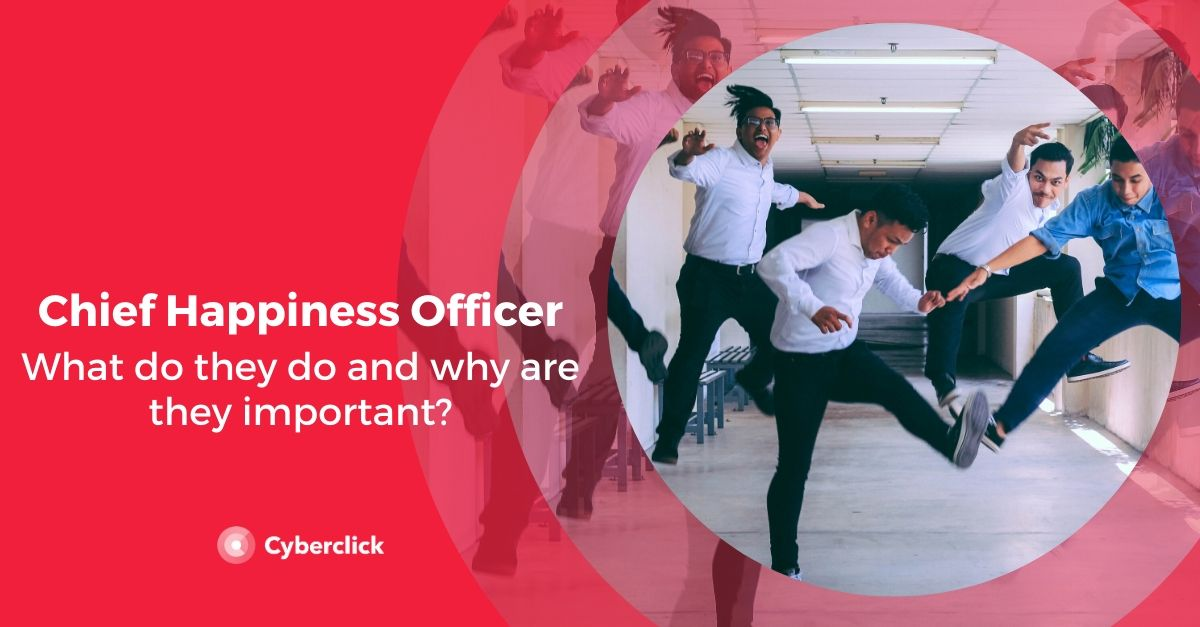 Chief Happiness Officer: What do they do and why are they important?