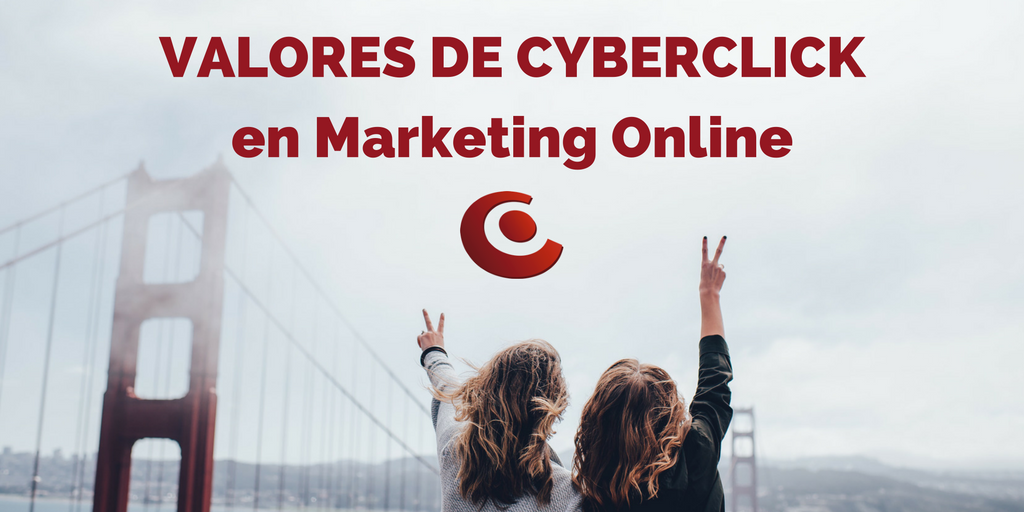Como Cyberclick aplica sus valores al sector del marketing online.png