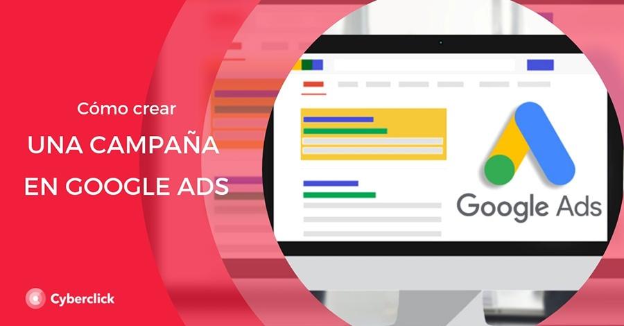 Como crear la mejor campana de Google Ads