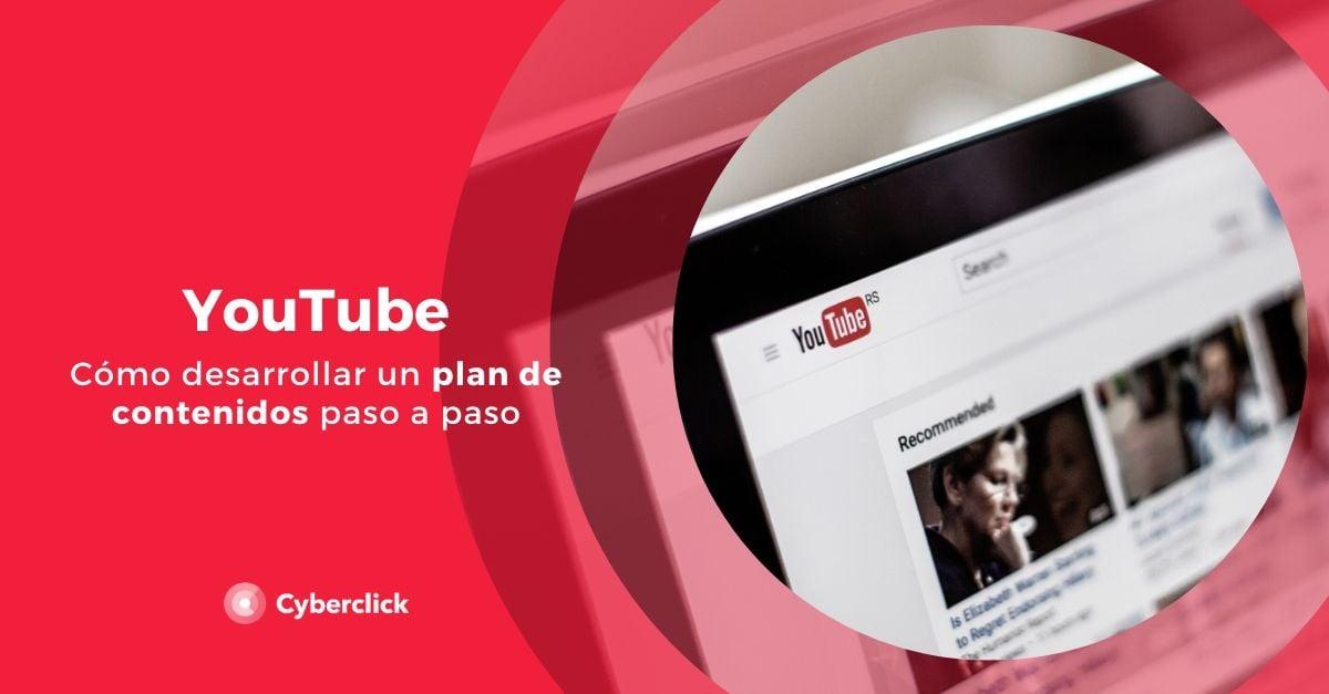 Como desarrollar tu plan de contenidos de YouTube para empresas paso a paso
