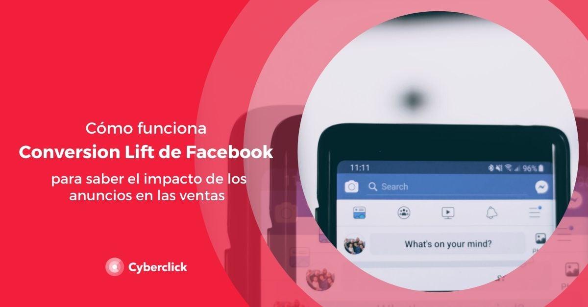 Como funciona Conversion Lift de Facebook para saber el impacto de los anuncios en las ventas