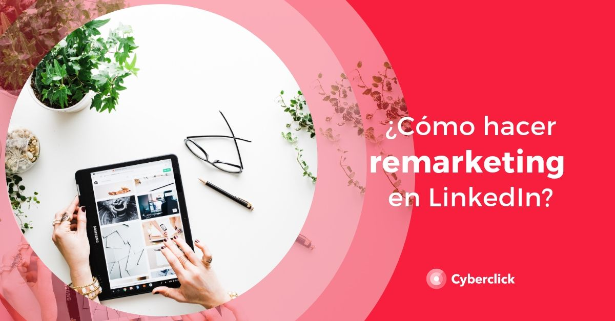 Como hacer remarketing en linkedin