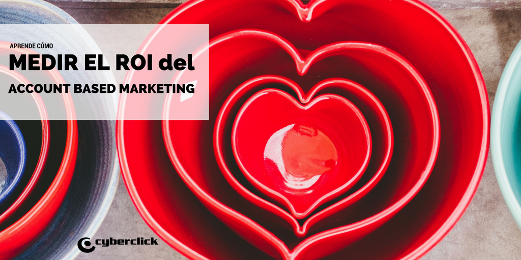 Como medir el roi del account based marketing