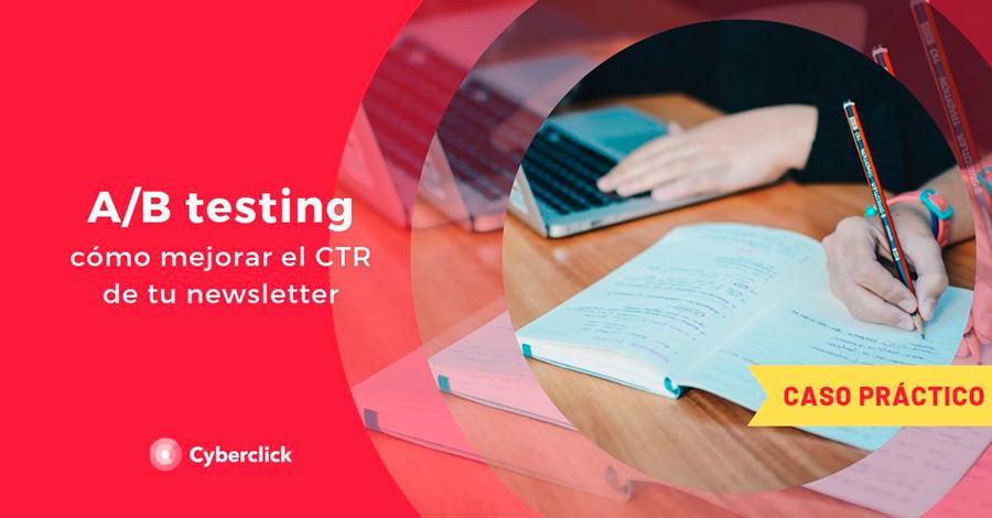 Como mejorar el CTR de tu newsletter con A B testing caso practico