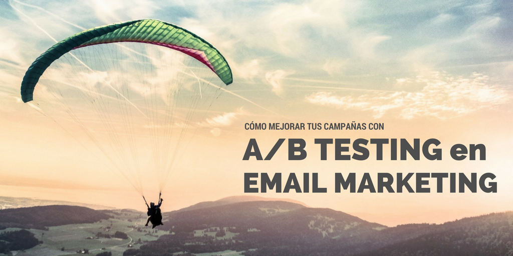 Como mejorar tus campannas de email marketing con a b testing