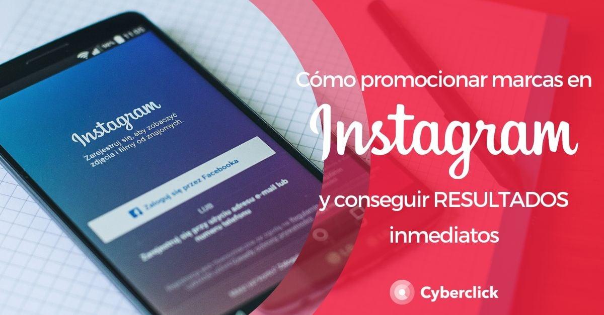 Como promocionar marcas en Instagram y conseguir resultados inmediatos