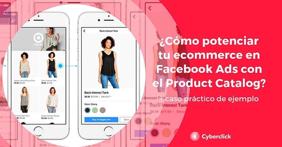 Como-potenciar-tu-ecommerce-en-Facebook-Ads-con-el-Product-Catalog-(1)