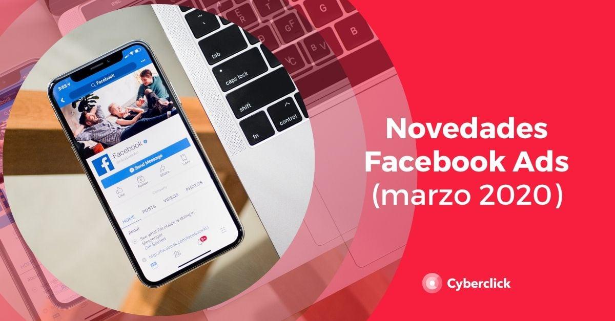Conoce las ultimas novedades de Facebook (marzo 2020)