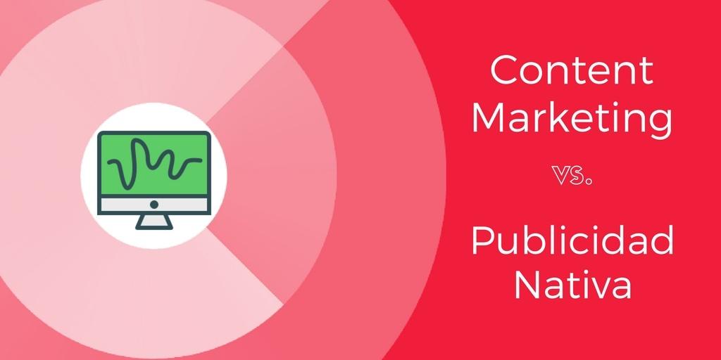 Content Marketing vs Publicidad Nativa