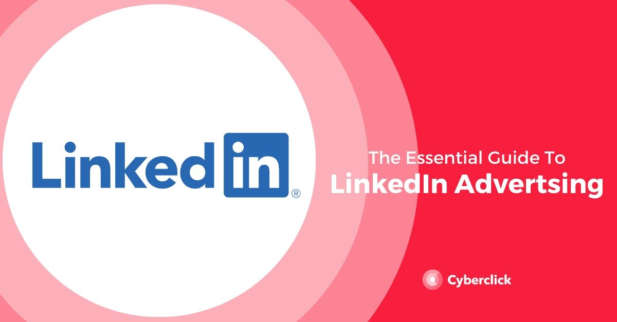 Essential Guide to LinkedIn Advertising