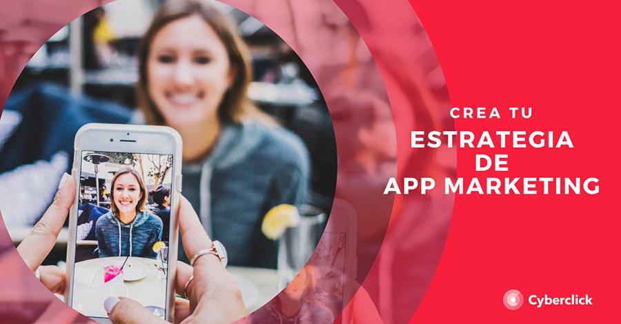 Crea tu estrategia de App Marketing