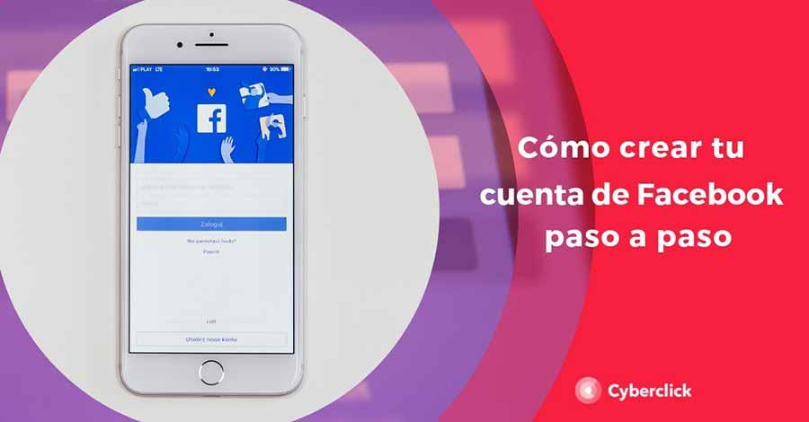 Crear o abrir una cuenta en Facebook paso a paso