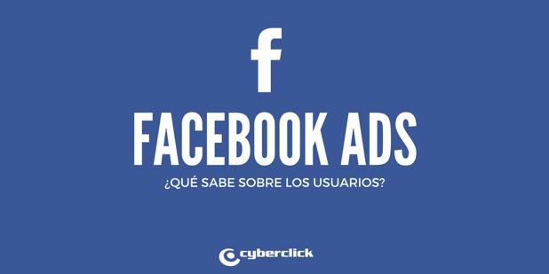 Cuanto sabe Facebook del usuario para generar publicidad