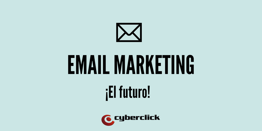 El futuro del email marketing - edicion 2017