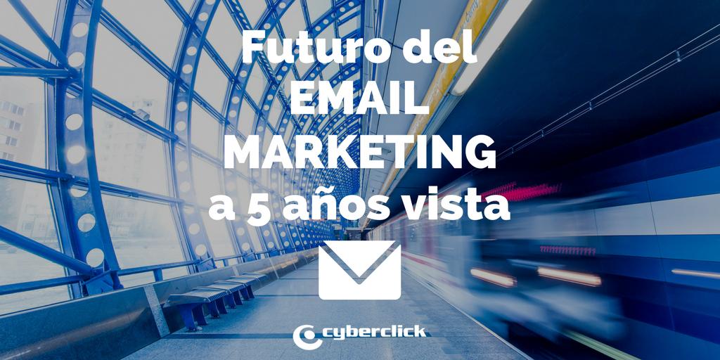 El futuro del email marketing a 5 años vista