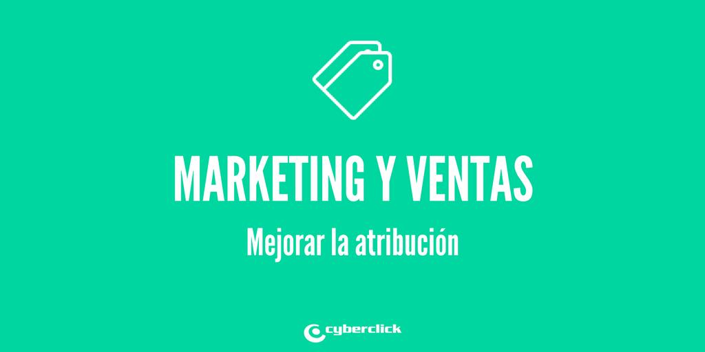 El reto de la atribucion marketing y ventas trabajando juntos