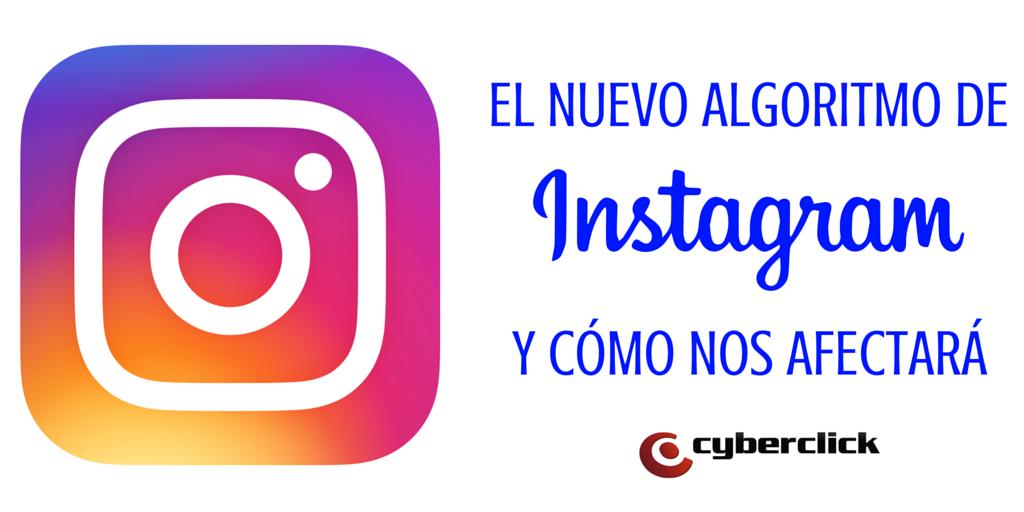 El nuevo algoritmo de Instagram y como nos afectara