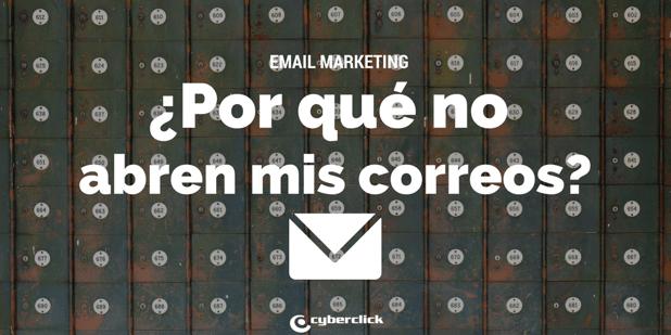 Email Marketing: por qué la gente no abre tus correos