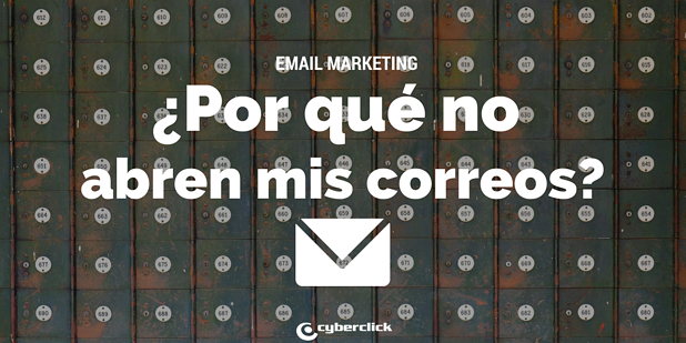 Email Marketing: por qué la gente no abre tus correos