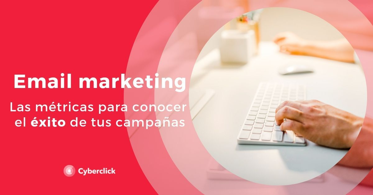Email-marketing-metricas-para-medir-el-exito-de-tus-campanas