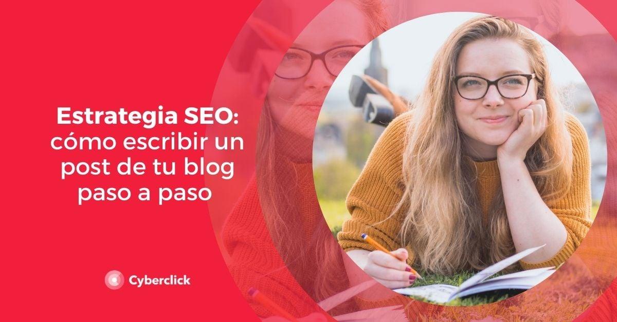 Estrategia SEO escribir un post para tu blog paso a paso