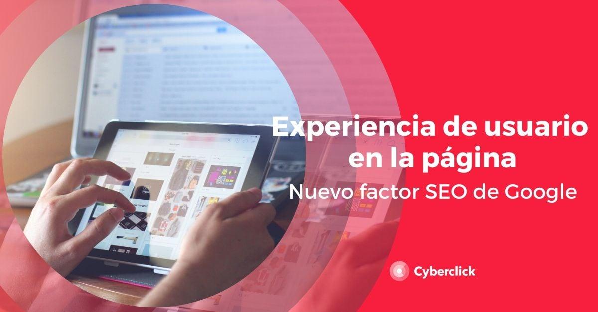 Experiencia de usuario en la pagina nuevo factor SEO de Google