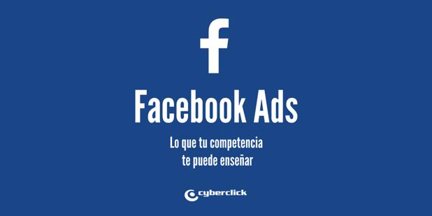 Facebook Ads 8 claves que los competidores te pueden ensenar