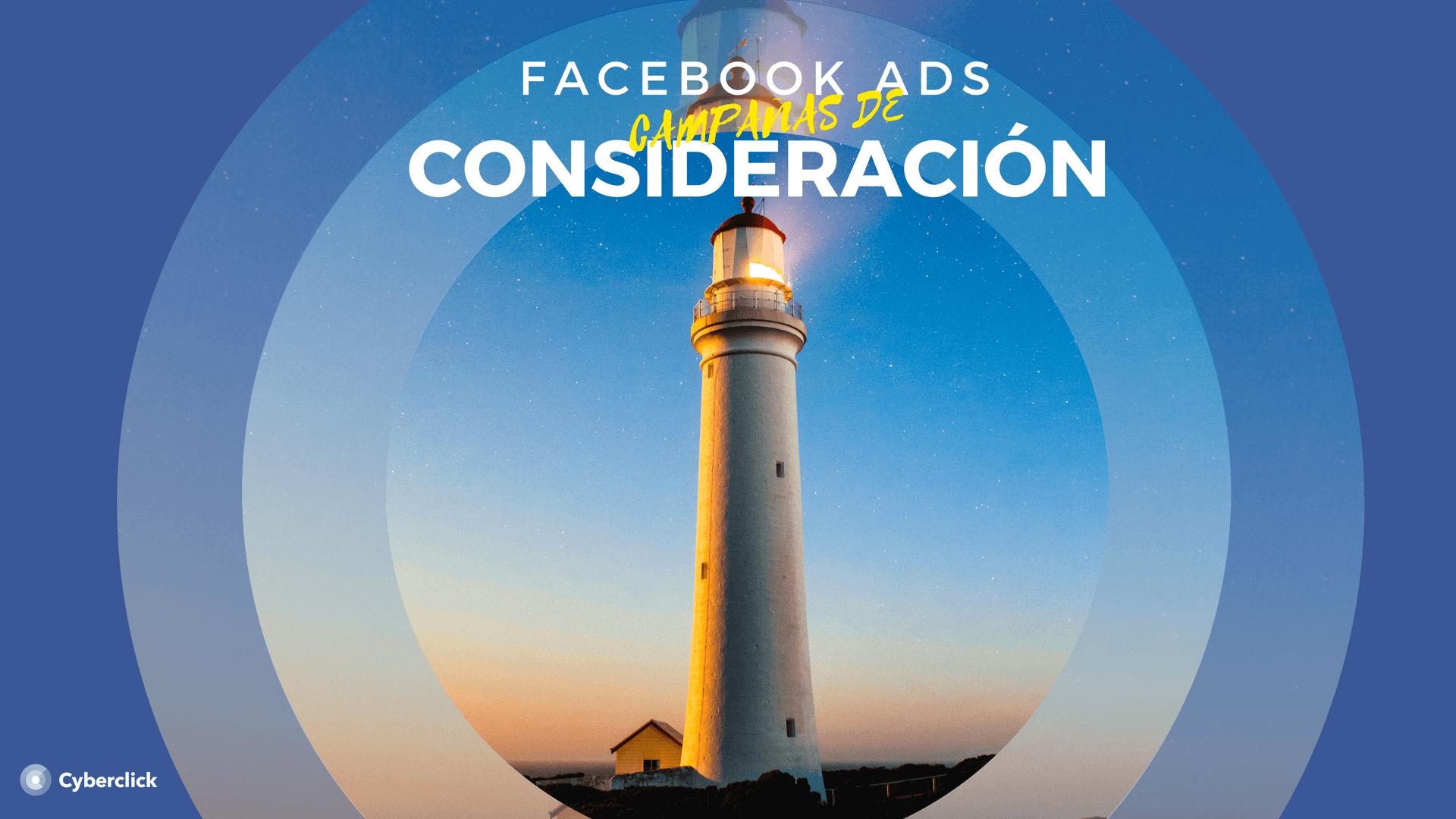 Facebook Ads Campanas de Consideracion