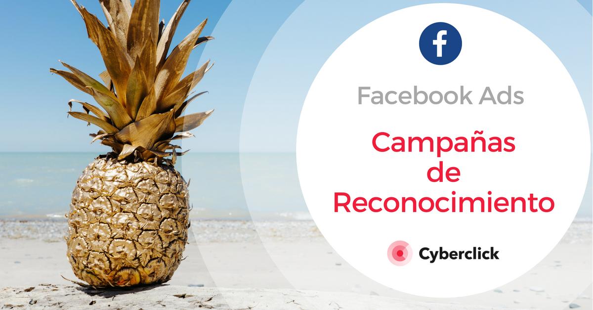 Facebook Ads Campanas de Reconocimiento