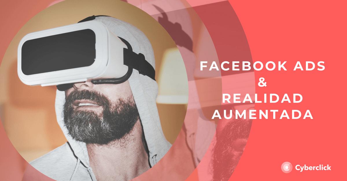 Facebook Ads apuesta por los anuncios de realidad aumentada