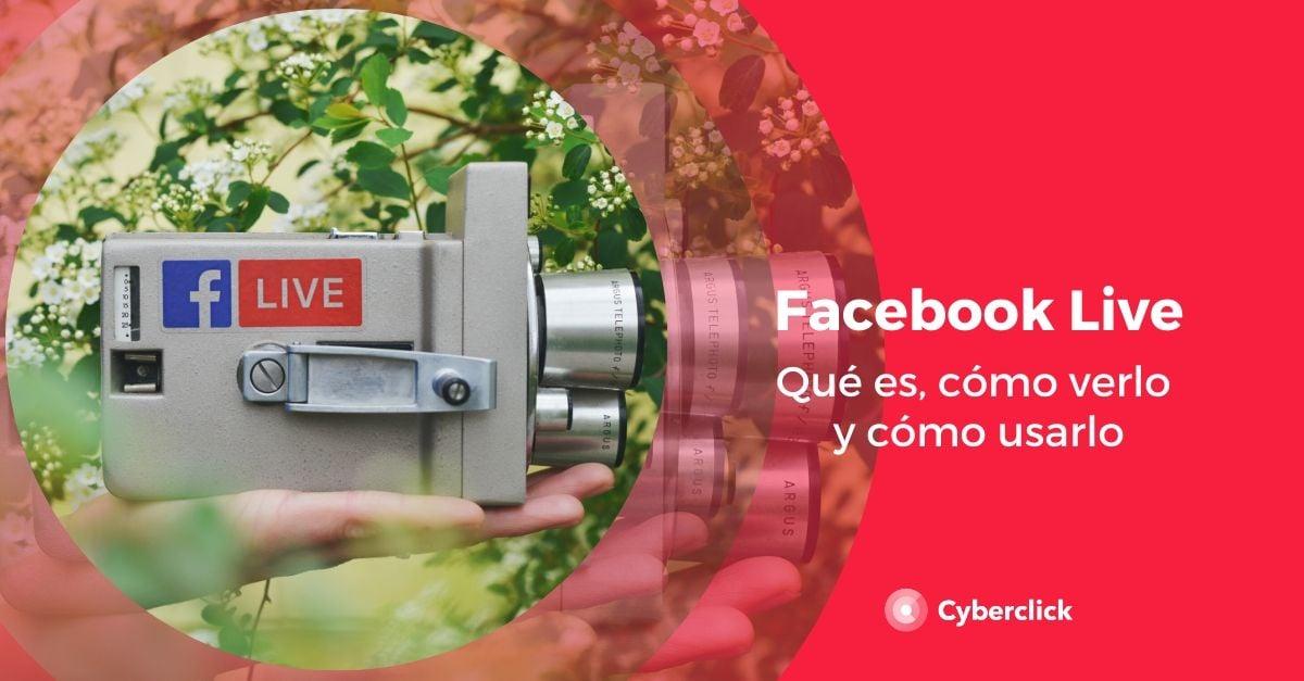 Facebook Live que es como verlo y usarlo