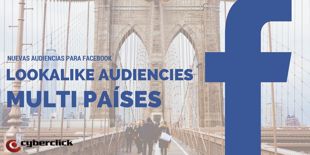 Facebook Lookalike Audiences ahora permite crear publicos para miltiples paises