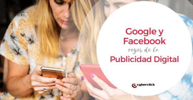 Facebook y Google dominan la publicidad mundial