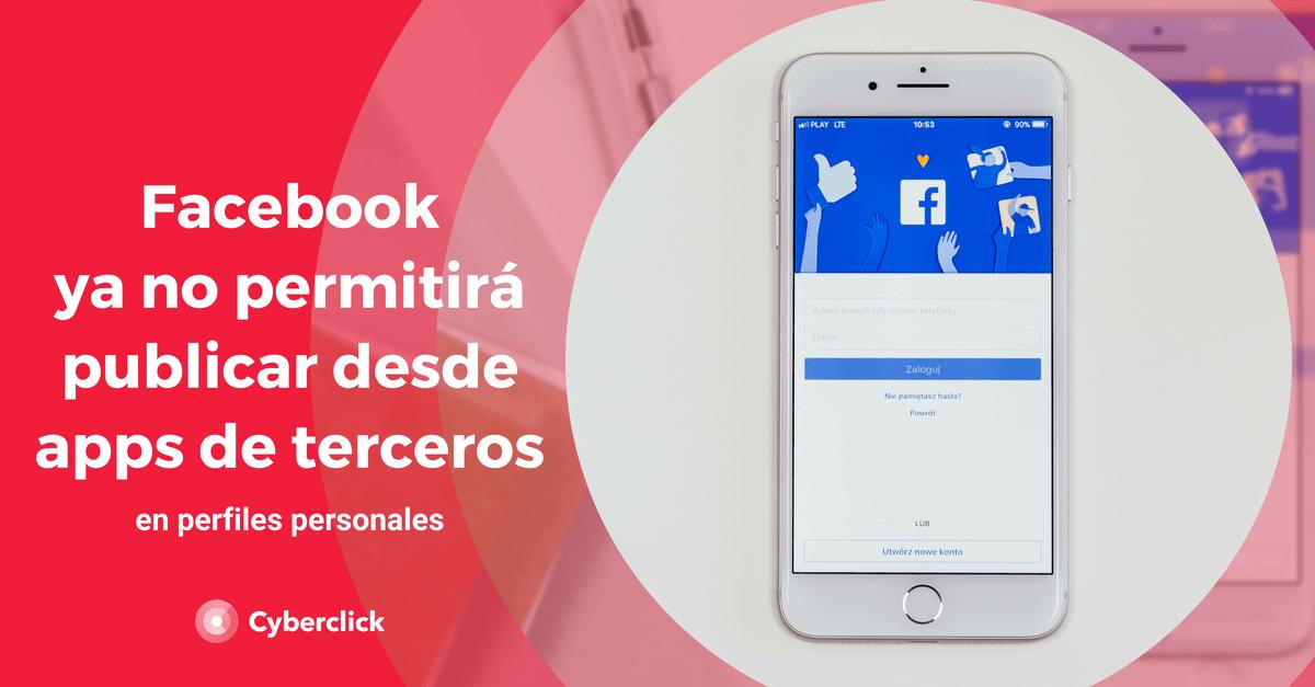 Facebook ya no permitira publicaciones automaticas desde aplicaciones de terceros