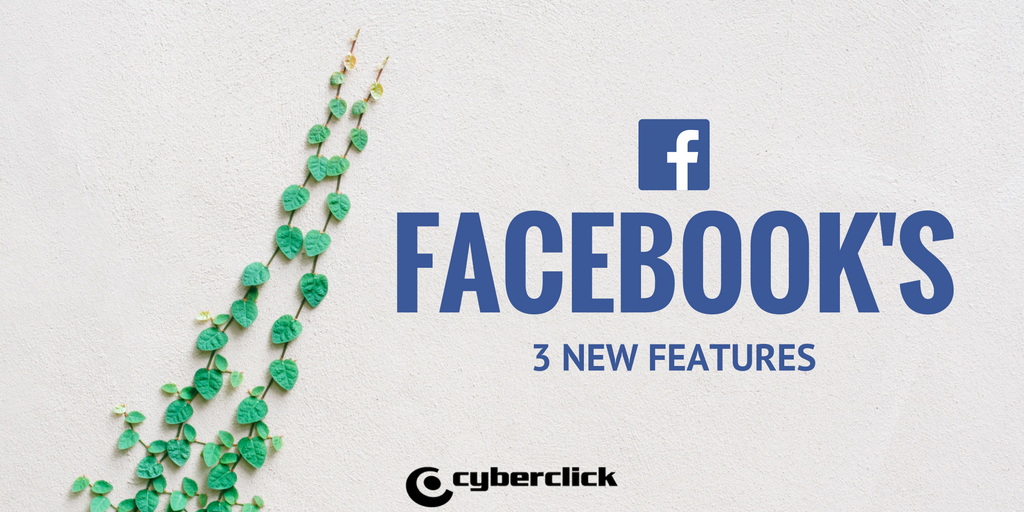 Facebook's 3 new features.png