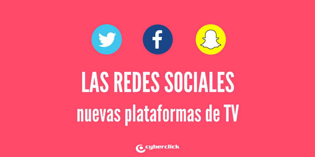 Facebook, Twitter y Snapchat video contenido y TV