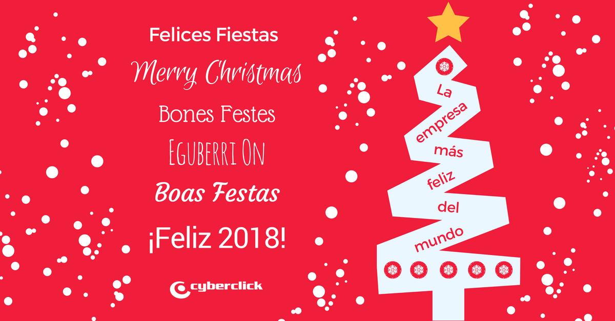 Felices Fiestas con Christmas at Cyberclick y Feliz 2018