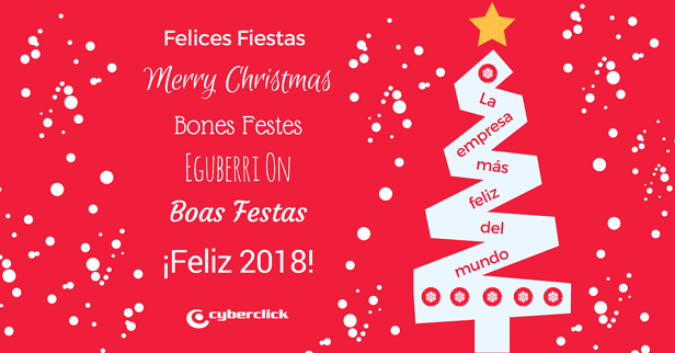 Felices Fiestas con Christmas at Cyberclick y Feliz 2018