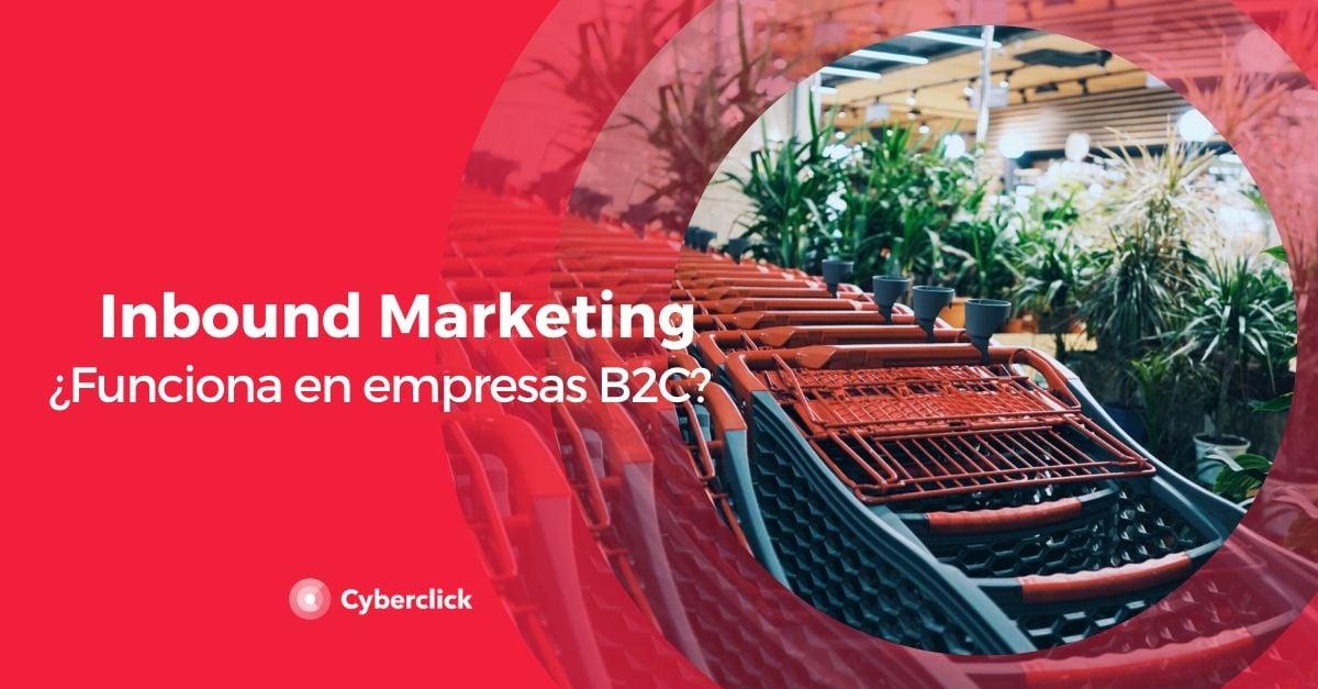Funciona el inbound marketing en empresas B2C