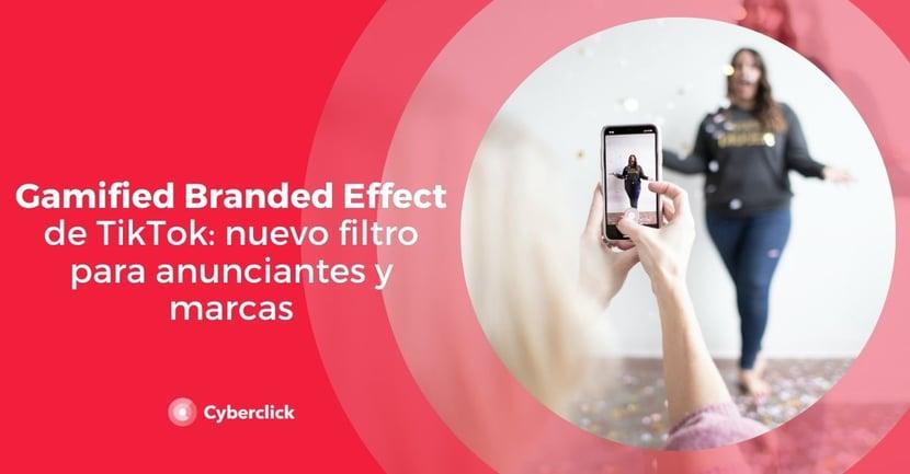 Gamified Branded Effect de Tik Tok nuevo filtro para anunciantes y marcas