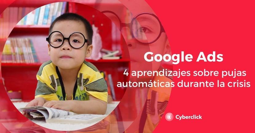 Google Ads 4 aprendizajes sobre pujas automaticas durante la crisis-1