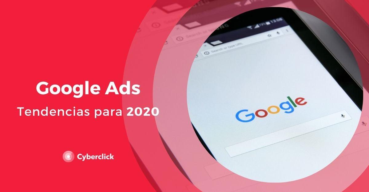 Google Ads tendencias para 2020